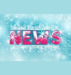 hot news on cold blue christmas background word vector image