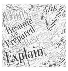 Explaining Gaps in Employment Word Cloud Concept vector image vector image