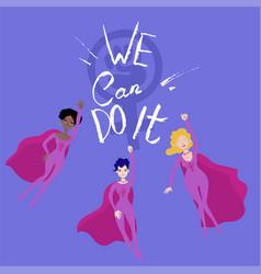 Feminist poster with three female superheroines ve vector