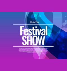 festival show poster poster template vector image