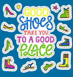 good shoes take you to a good place vector image