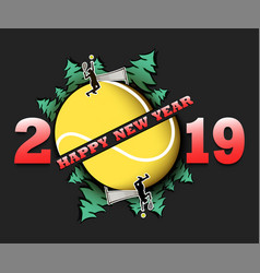 happy new year 2019 and tennis ball vector image