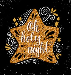 Oh holy night Christmas hand lettering on golden vector image
