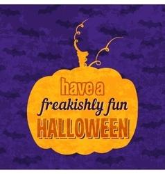 Have a freakishly fun Halloween phrase vector image