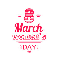 womens day eight march inscription greeting card vector image