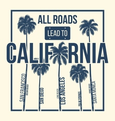 california t shirt graphic design all roads lead vector image vector image