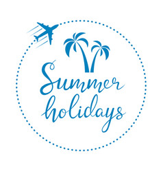 summer holidays lettering vector image