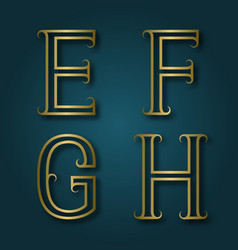 e f g h shiny golden letters with shadow vector image
