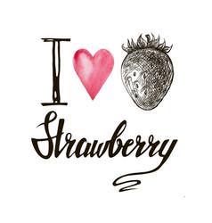 inscription i love strawberries vector image