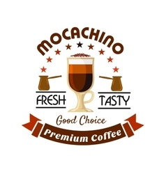 Premium coffee drinks badge with caffe mocha vector image
