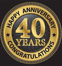 40 years happy anniversary congratulations gold vector image