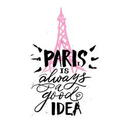 hand drawn phrase paris is always a good idea vector image vector image