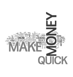 who does not want to make money quick text word vector image