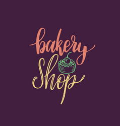 Bakery shop lettering label calligraphy vector
