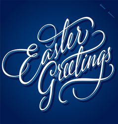 EASTER GREETINGS hand lettering vector image vector image