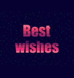 best wishes in 80s retro style text in the vector image
