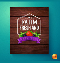 farm fresh and grown locally card vector image