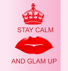 Keep calm and glam up vector