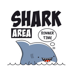 shark print with slogan for t-shirt tee shirt vector image