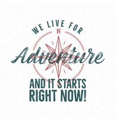adventure vintage label print design live for vector image