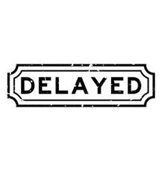 Grunge black delayed word rubber seal stamp on vector