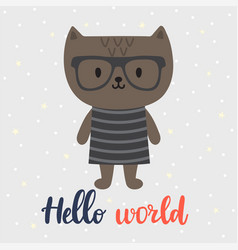 Hello world cute little cat greeting card or vector