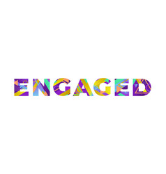 Engaged concept retro colorful word art vector