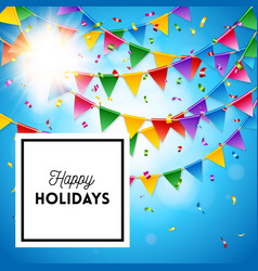 colorful happy holidays greeting card with bunting vector image