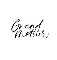 Grandmother handwritten ink pen calligraphy vector