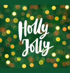 Holly jolly text hand drawn lettering blurred vector