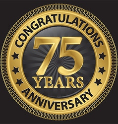 75 years anniversary congratulations gold label vector image vector image