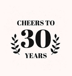 Cheers to 30 years lettering 30th birthday or vector