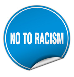 No to racism round blue sticker isolated on white vector
