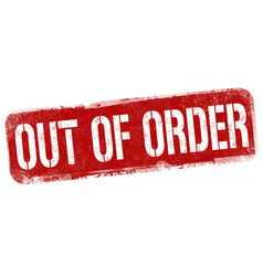 Out order sign or stamp vector