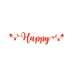 happy lettering silhouette and leaves vector image