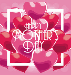 Happy mother day balloons pink shine card vector