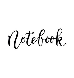 Modern calligraphy of notebook in black isolated vector