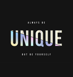 Unique - slogan for t-shirt with holographic vector