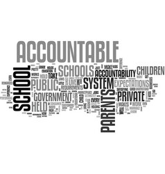 Who holds the schools accountable text word cloud vector