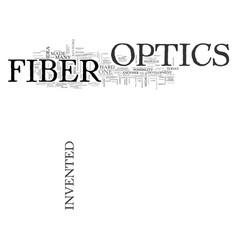 who invented fiber optics text word cloud concept vector image vector image