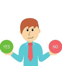 Cartoon Businessman Makes Desicion Choose Yes or vector image vector image