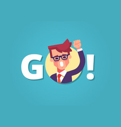 businessman screaming go and flapping up his fist vector image