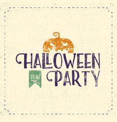 halloween 2016 party label template with pumpkin vector image