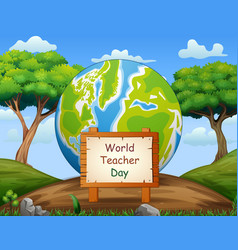 happy teacher day on sign with big world on na vector image