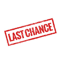 last chance grunge stamp red icon banner sign vector image