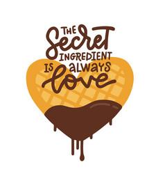 secret ingredient is always love - hand drawn vector image