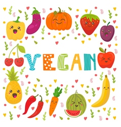 Vegan food Healthy lifestyle Cute happy fruits and vector image vector image