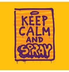 Keep calm and spray vector