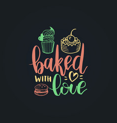 bake with love lettering label calligraphy vector image