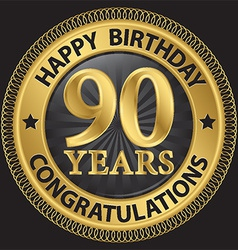 90 years happy birthday congratulations gold label vector image vector image